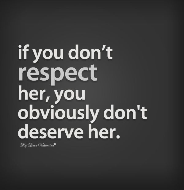 If You Don't Respect Respect Her Quotes