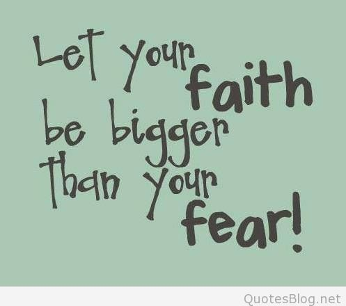 Let Your Faith Be Bigger Faith Quotes