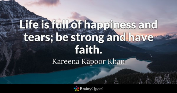 Life Is Full Of Faith Quotes