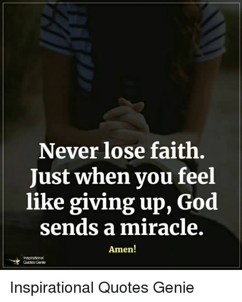 Never Lose Faith Just Faith Quotes