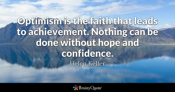 Optimism Is The Faith Faith Quotes