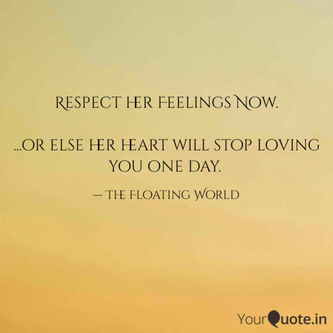 Or Else Her Heart Respect Her Quotes