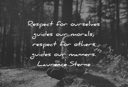 Respect For Ourselves Guides Respect Her Quotes