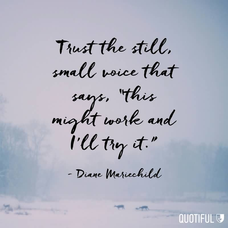 Trust The Still Small Faith Quotes