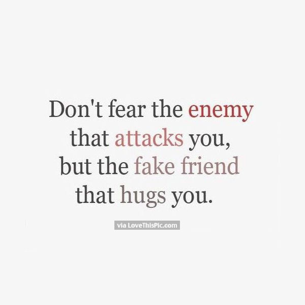Don't Fear The Enemy That Fake Friends Quotes