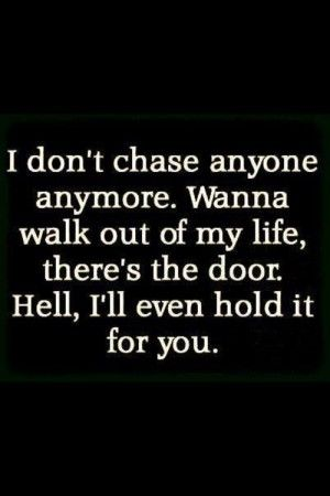 I Don't Chase Anyone Fake Friends Quotes