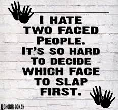 I Hate Two Faced Fake Friends Quotes