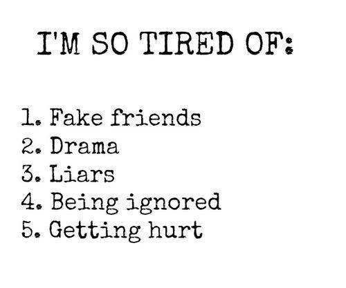 I'm So Tired Of Fake Friends Quotes