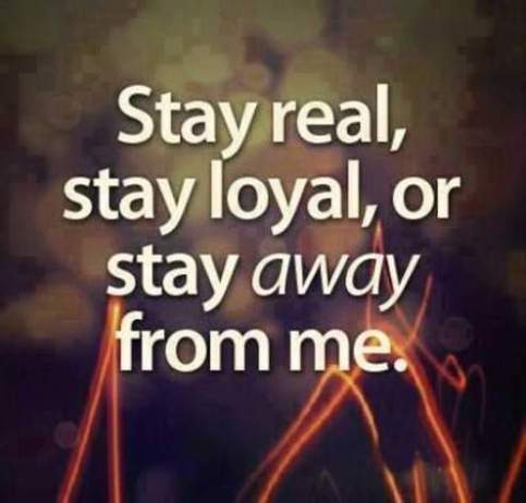 Stay Real Stay Loyal Fake Friends Quotes