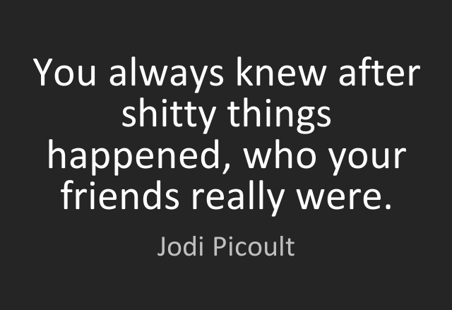 You Always Knew After Fake Friends Quotes