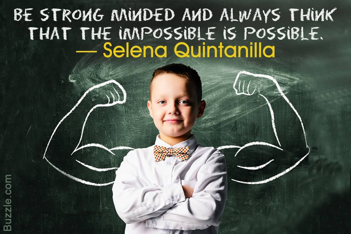 Be Strong Minded And Always Famous Quotes