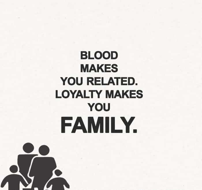 Blood Makes You Related Family Quotes