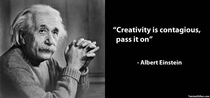 Creativity Is Contagious Pass Famous Quotes