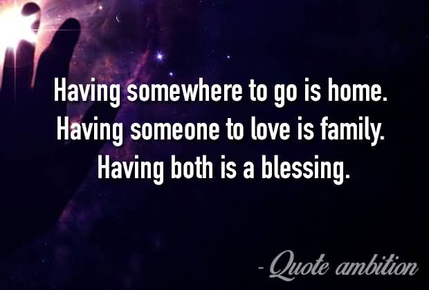 Having Somewhere To Go Family Quotes