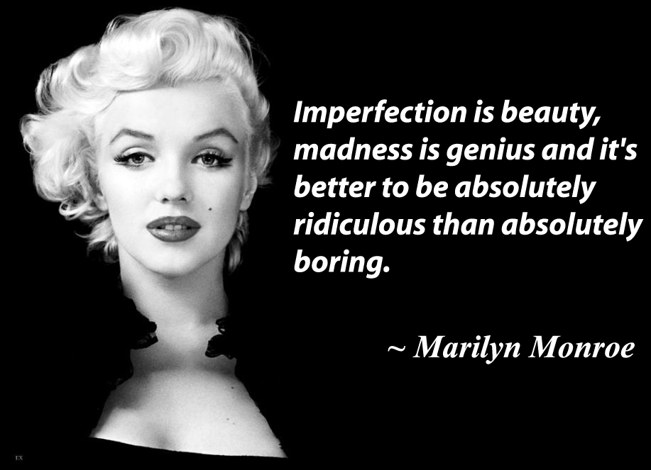 Imperfection Is Beauty Madness Famous Quotes
