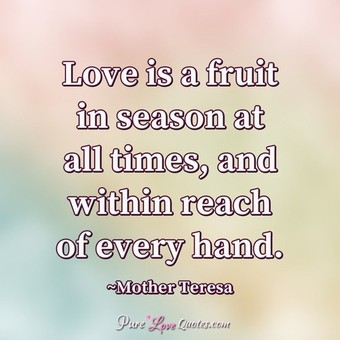 Love Is A Fruit In Famous Love Quotes