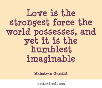 Love Is The Strongest Force Famous Love Quotes
