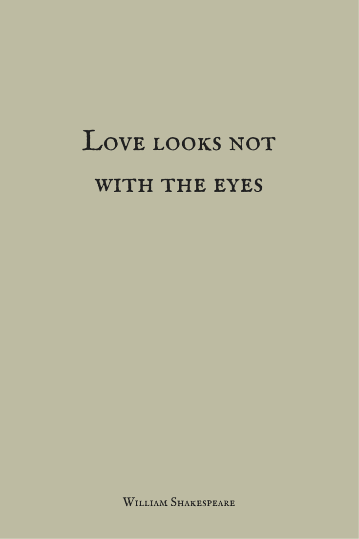 Love Looks Not With Famous Love Quotes