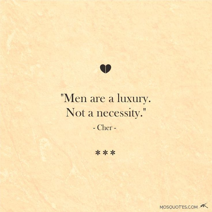 Men Are A Luxury Famous Love Quotes