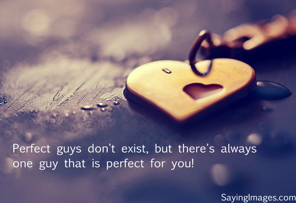 Perfect Guys Don't Exist Famous Love Quotes