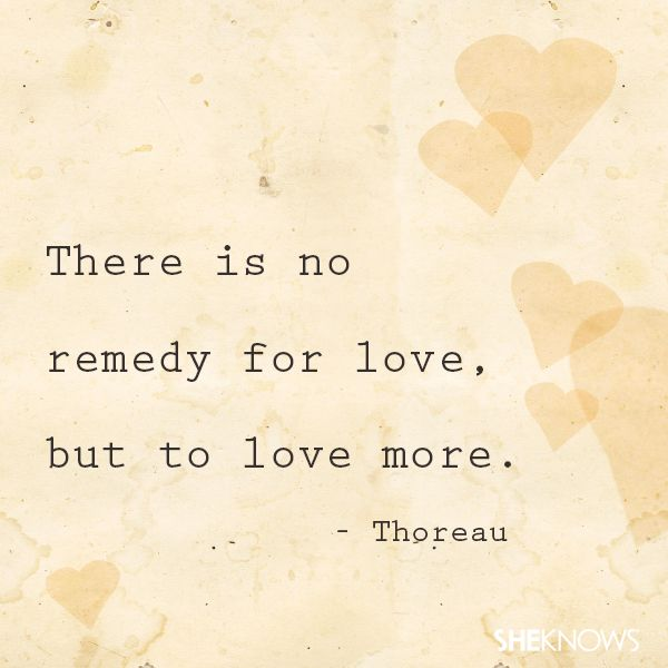 There Is Not Remedy Famous Love Quotes