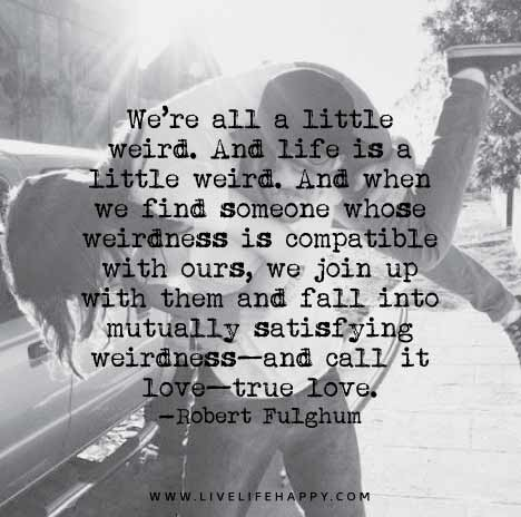 We're All A Little Famous Love Quotes