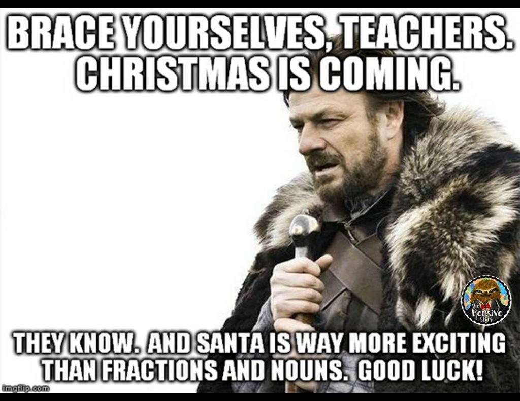 Brace Yourselves Teachers Christmas is Coming Memes