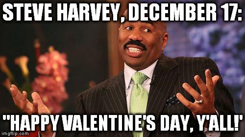 Steve Harvey December Happy Valentines Day Yall Memes