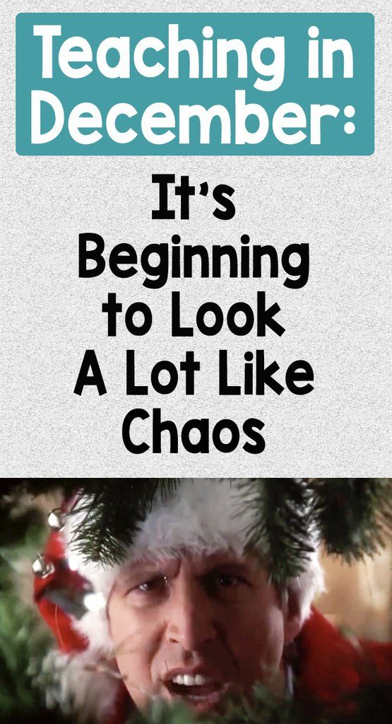 Teaching in December Its Beginning To Look A Lot Like Chaos Memes