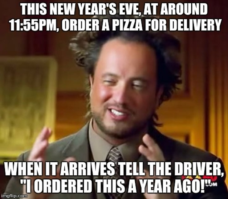 This New Years At Around Order Pizaa For Delilvery Memes