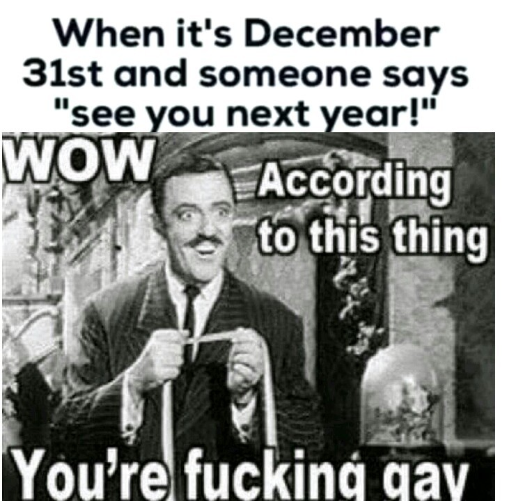When it Desember 31st And Someone Says See You Next Year Memes