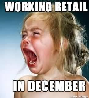 Working Retail in December Memes