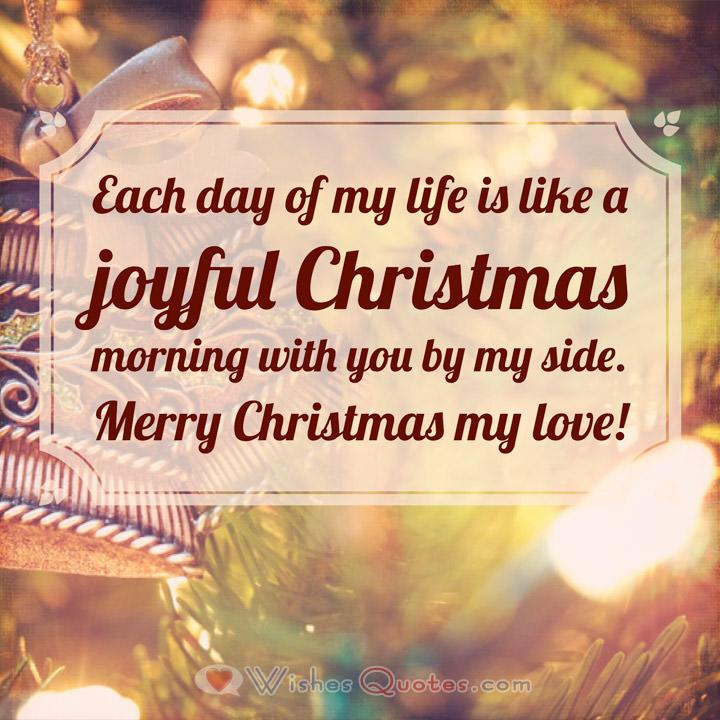 Each day of my life is like a joyful christmas morning
