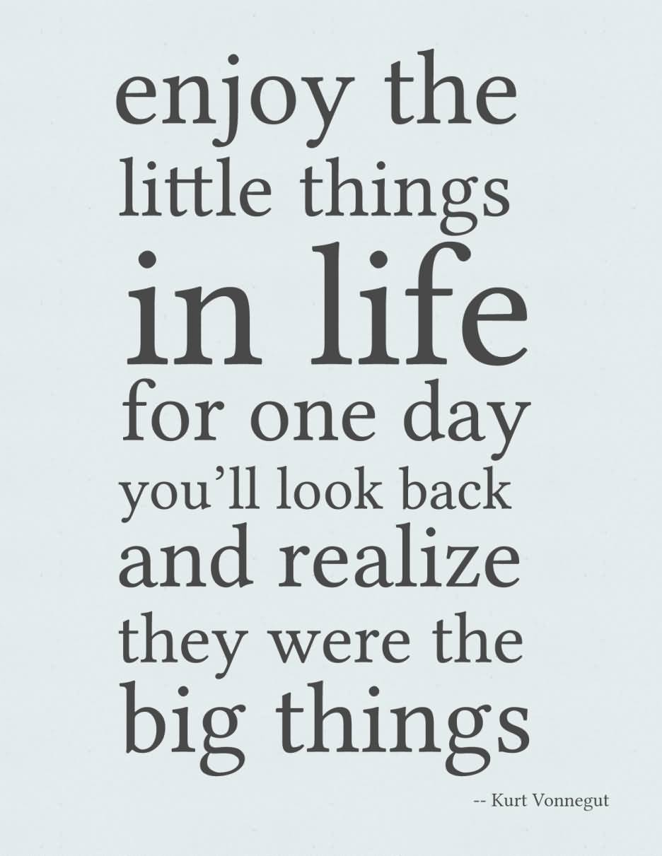 Enjoy The Little Things Famous Quotes About Life