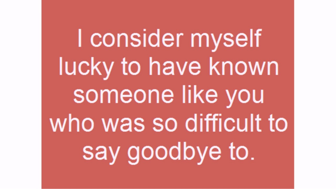 I Consider Myself Lucky Farewell Quotes