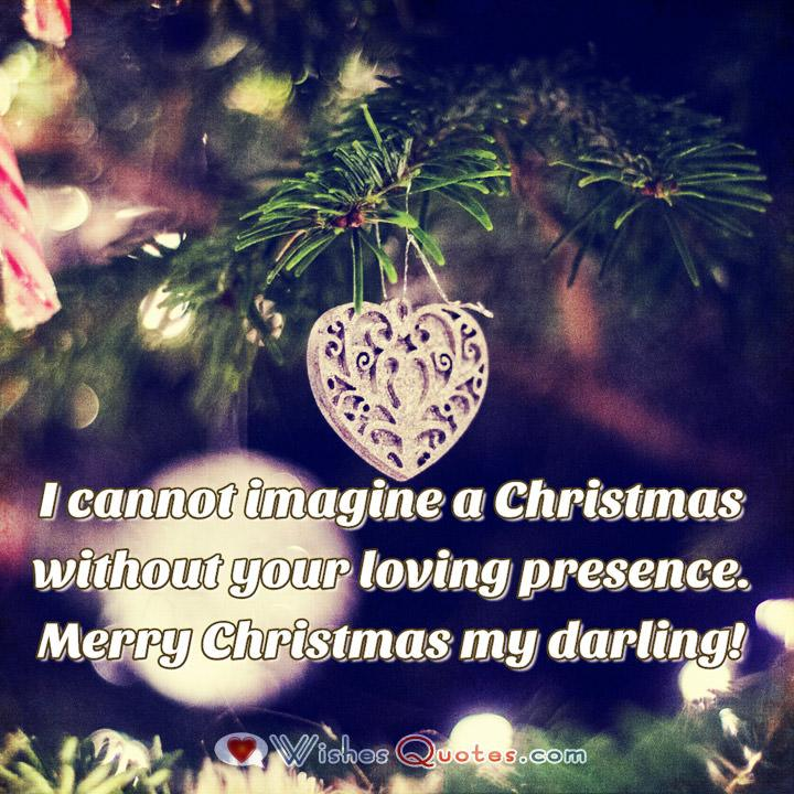 I cannot imagine a christmas without your loving presence