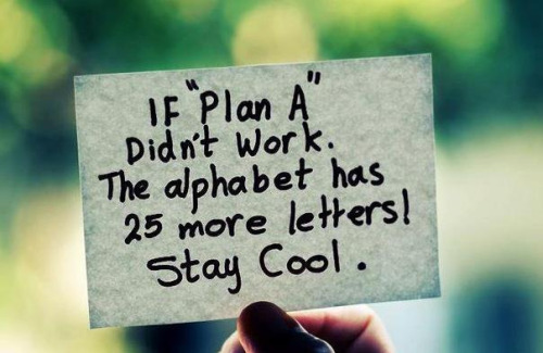 If Plan A Didn't Work Famous Quotes About Life