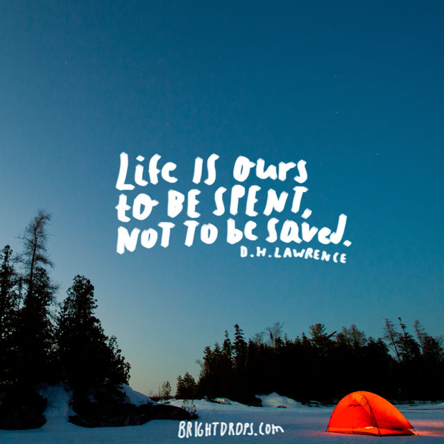 Life Is Ours To Be Famous Quotes About Life