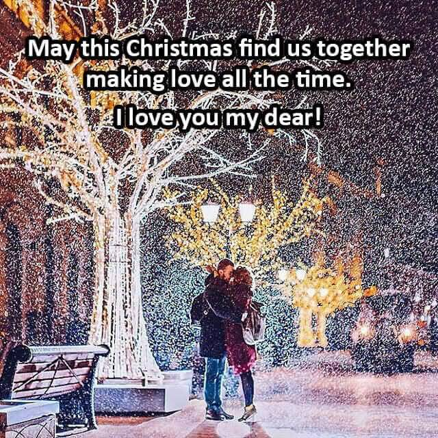 May this christmas find us together making love all the time