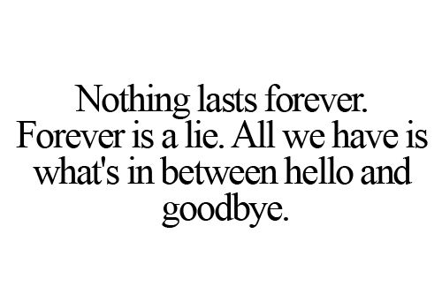 Nothing Lasts Forever Farewell Quotes