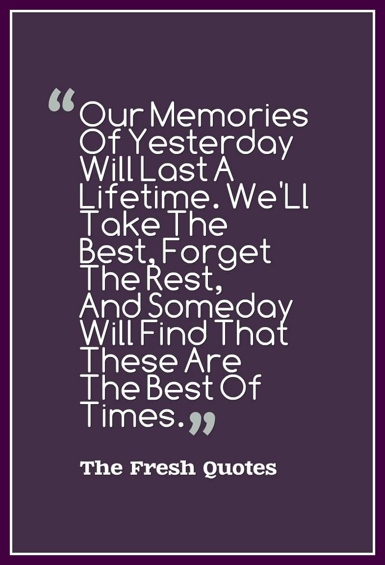 Our Memories Of Yesterday Farewell Quotes
