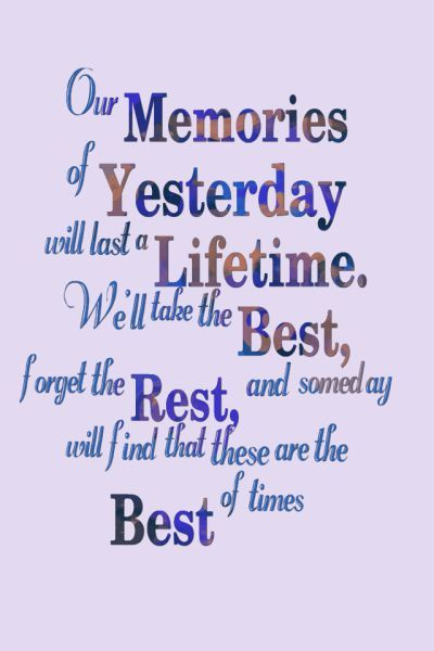 Our Memories Of Yesterday Will Farewell Quotes