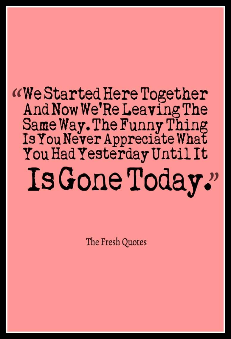 We Started Here Together Farewell Quotes