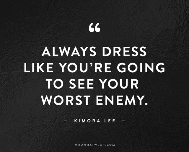 Always Dress Like You're Fashion Quotes