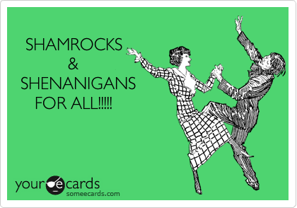 Ausing Shamrocks And Shenanigans Meme Image