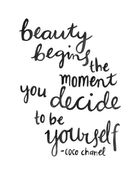 Beauty Begins The Moment Fashion Quotes