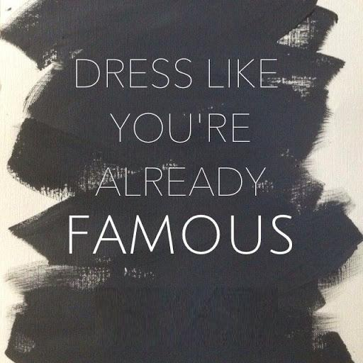 Dres Like You're Already Fashion Quotes