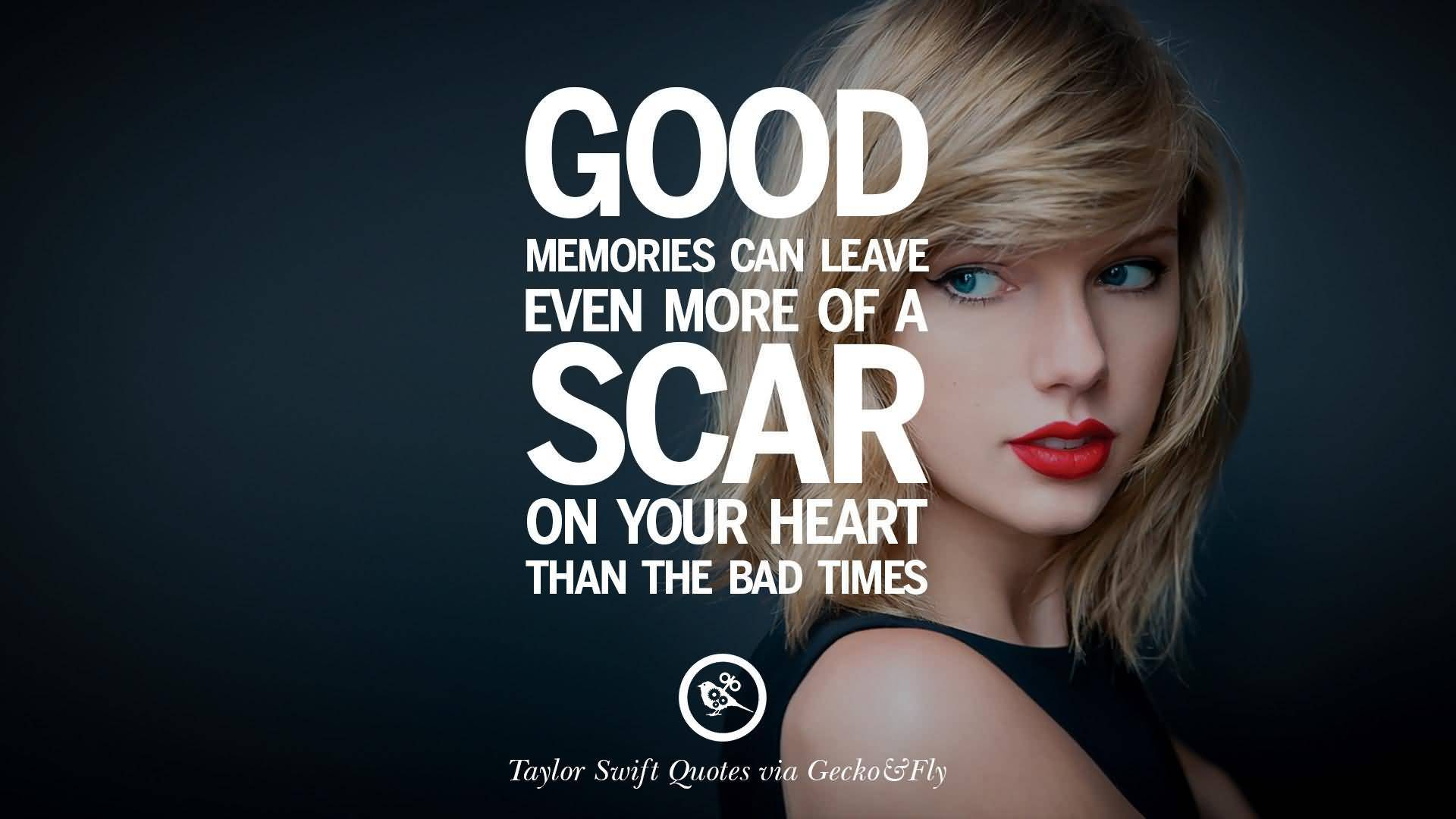 Good Memories Can Leave Taylor Swift Quotes