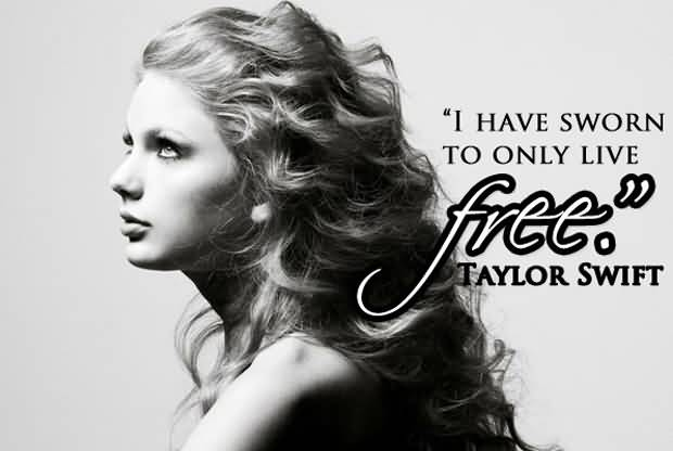 I Have Sworn To Taylor Swift Quotes