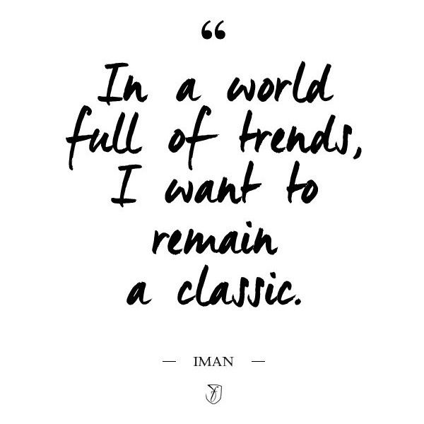 In A World Full Of Trends Fashion Quotes